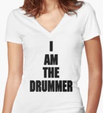 I AM THE DRUMMER (i prefer the drummer) Women's Fitted V-Neck T-Shirt