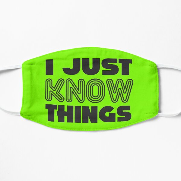 I JUST KNOW THINGS Mask