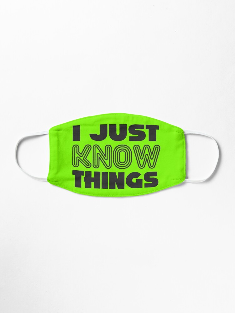 Alternate view of I JUST KNOW THINGS Mask