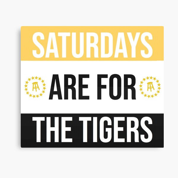 SATURDAYS ARE FOR THE TIGERS Canvas Print