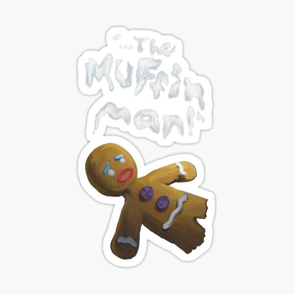 The Muffin Man! Sticker