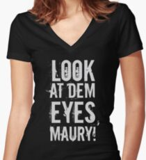 look at dem eyes, maury! Women's Fitted V-Neck T-Shirt