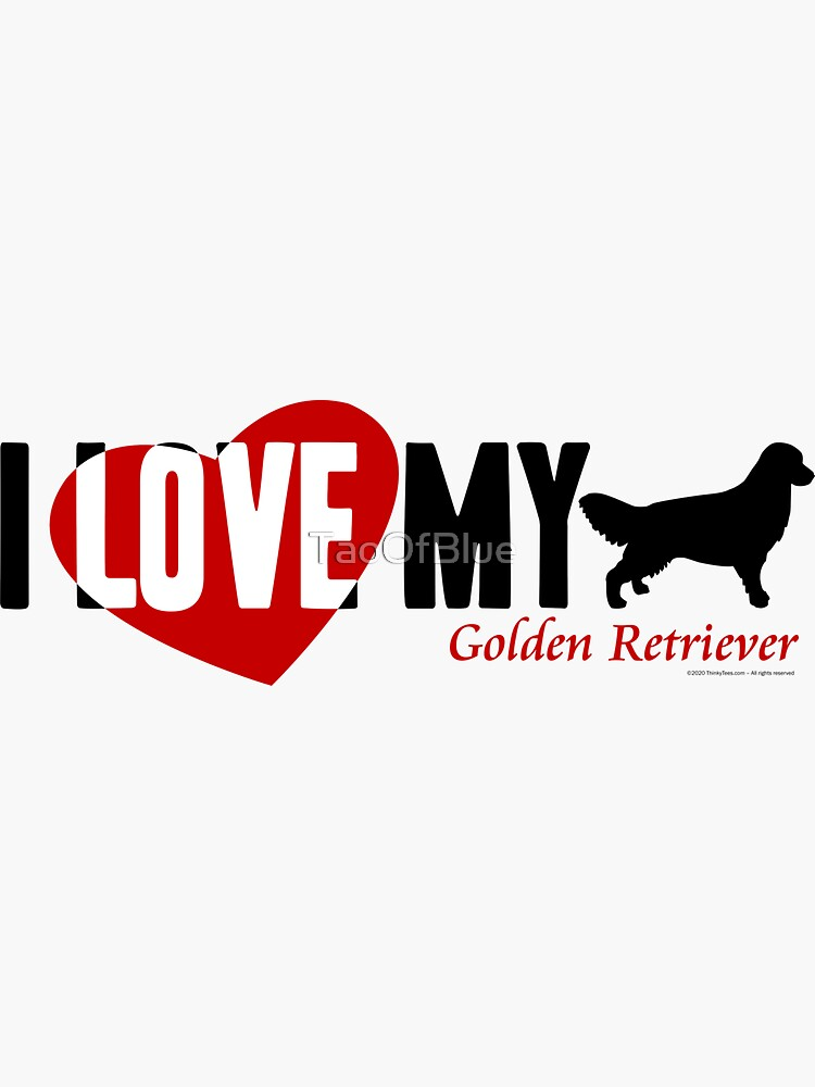 I Love My Golden Retriever by TaoOfBlue