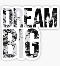 Dream Big! Sticker