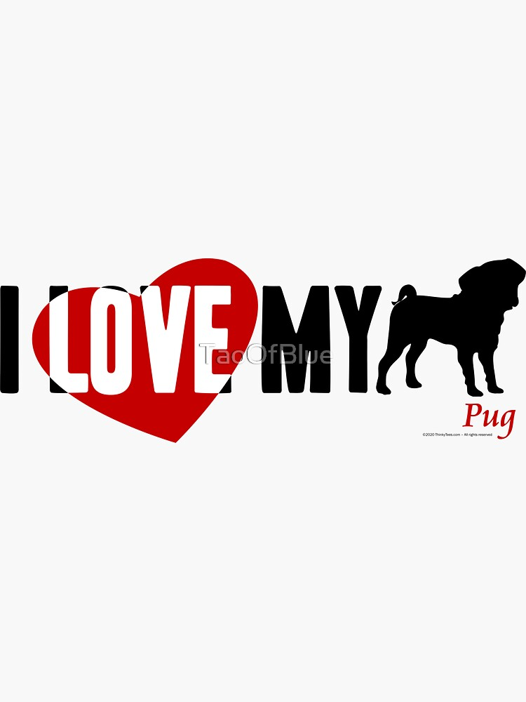 I Love My Pug by TaoOfBlue
