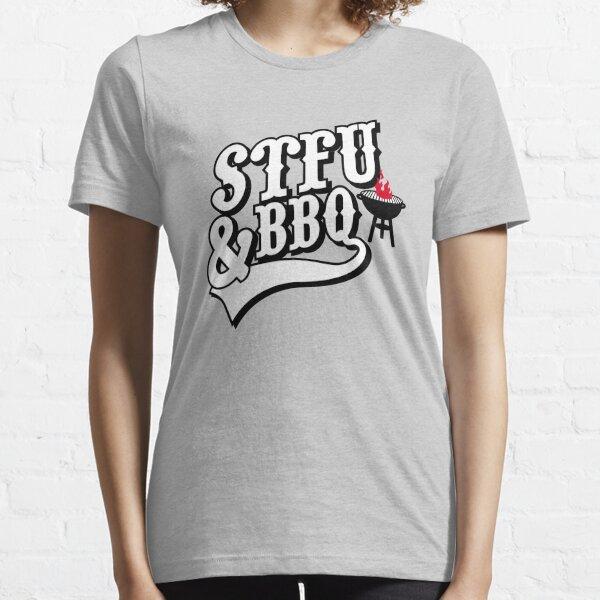 Stfu & BBQ Essential T-Shirt