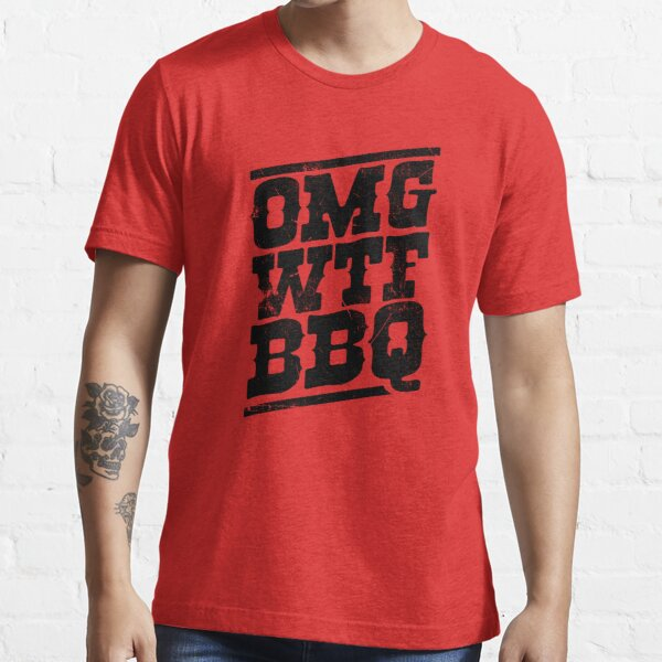 OMG WTF BBQ Essential T-Shirt