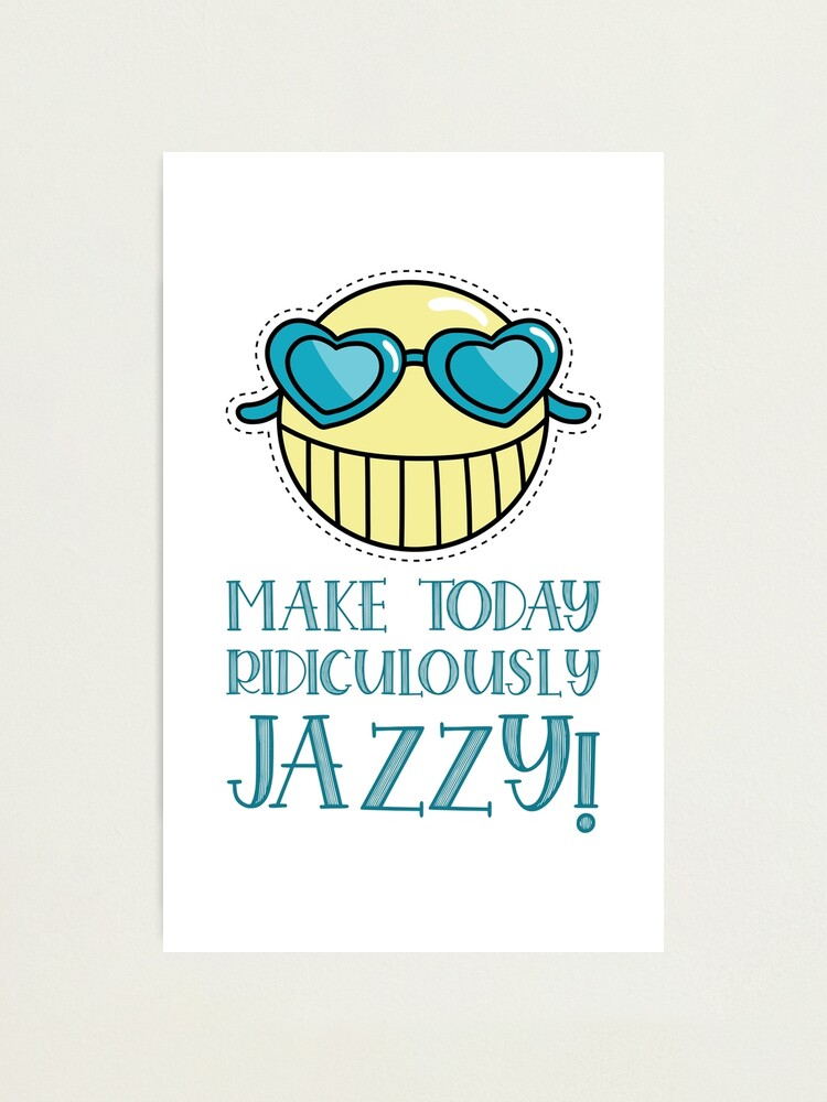 Alternate view of CoffeeCupLife: Make today ridiculously jazzy! Photographic Print