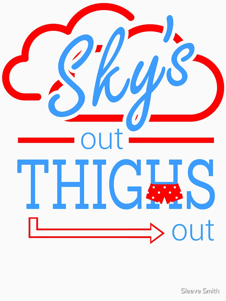 Sky's Out Thighs Out | Unisex T-Shirt