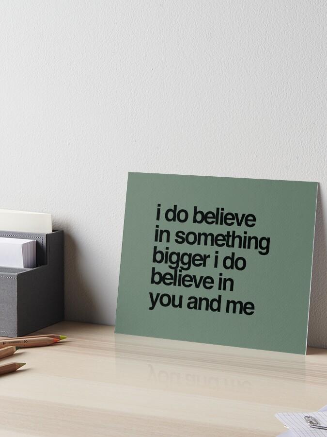 Believing in Something Bigger Print