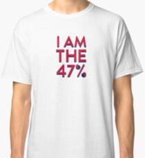 I Am The 47% Classic T-Shirt