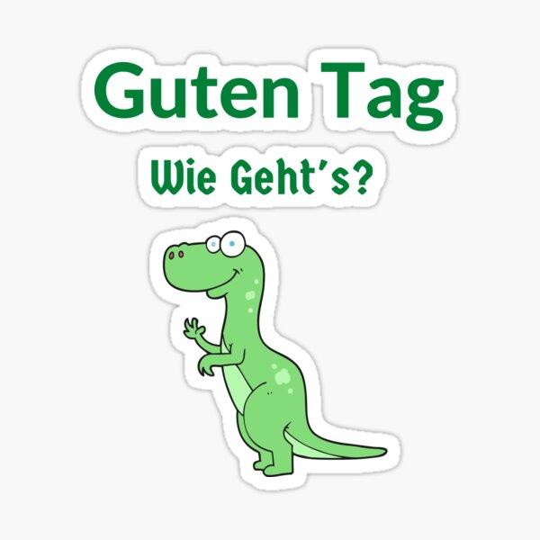 Guten Tag Dinosaur German Funny Dinosaurier Sticker