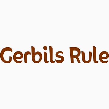 Gerbils Rule by hybridwing