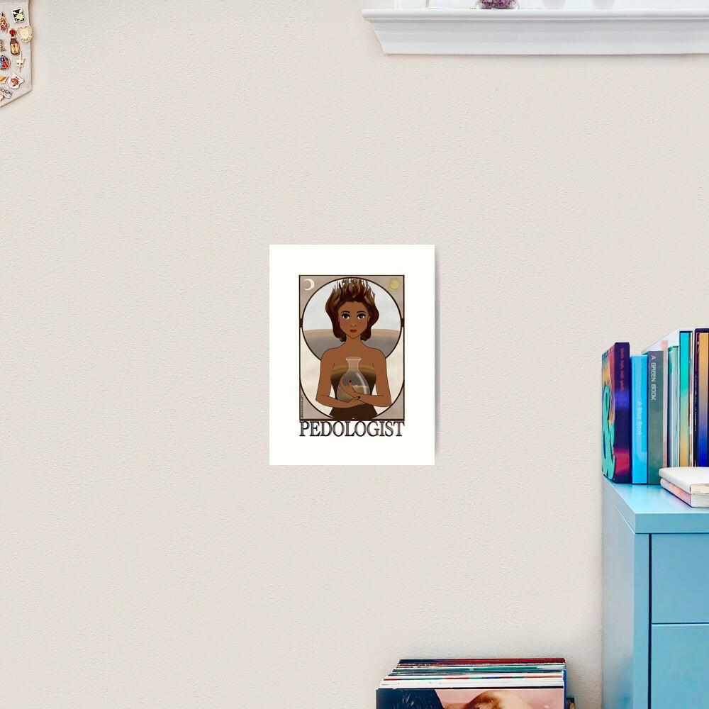 Pedologist (SciArt Nouveau) Art Print