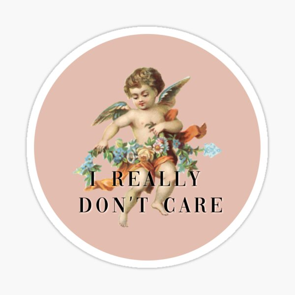 I Really Don't Care Design with Angels Sticker