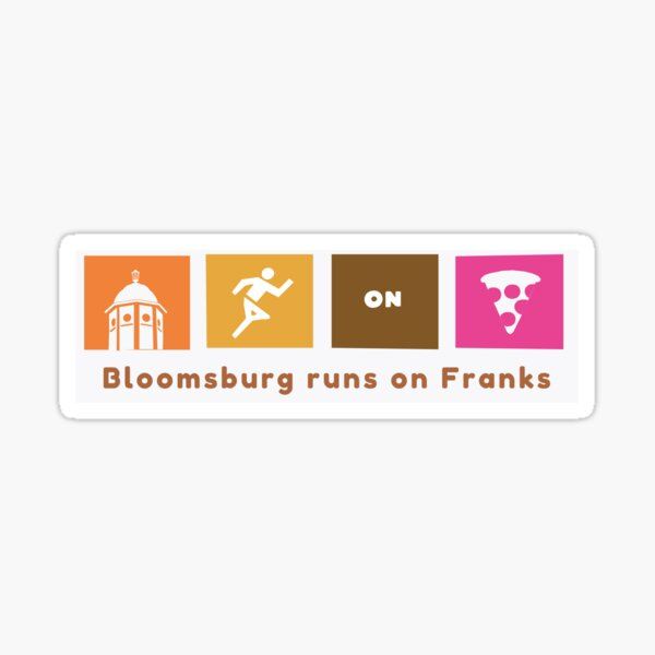 Bloomsburg runs on Franks Sticker