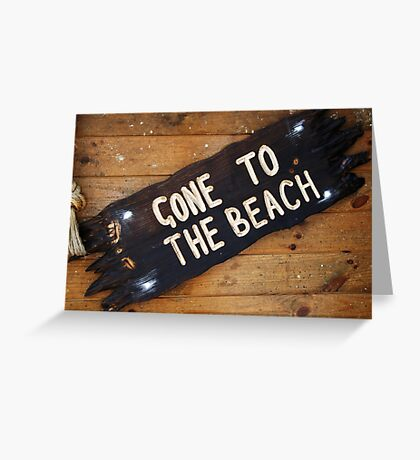 Gone to the beach Greeting Card