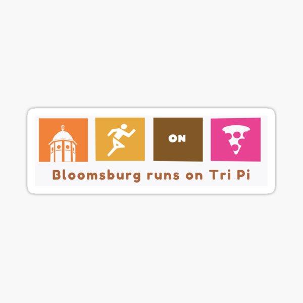 Bloomsburg runs on Tri Pi  Sticker