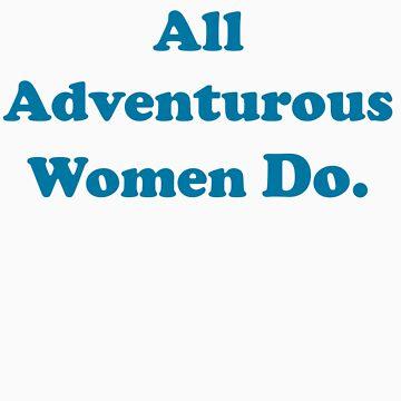 All Adventurous Women Do. by neyat123