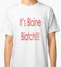 Darren Criss Glee Its Blaine Biatch Classic T-Shirt