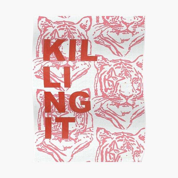 Killing It Tiger Print Poster