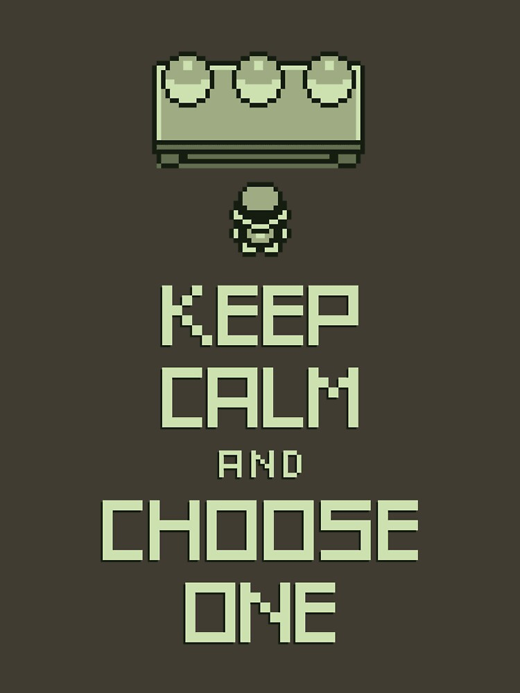 Keep Calm and Choose One | Unisex T-Shirt