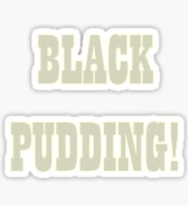 Black Pudding! Sticker