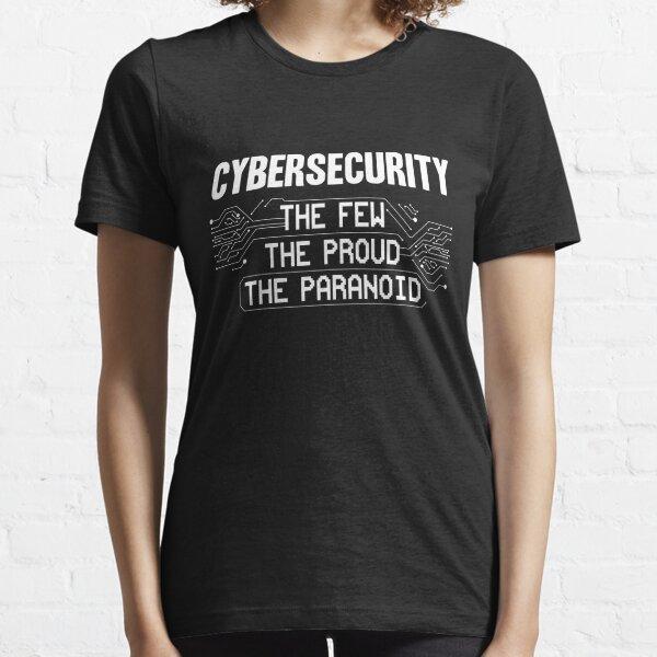 Ciberseguridad Los Pocos Los Orgullosos Los Paranoicos Camiseta esencial