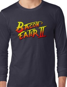 Bacon Eater II  Long Sleeve T-Shirt