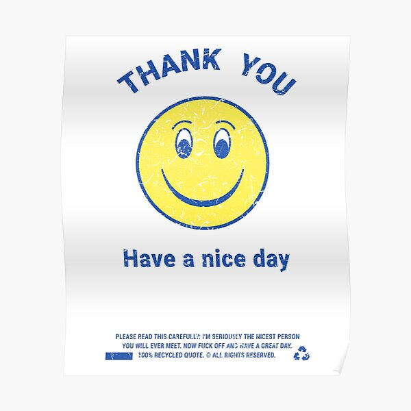 Thank You! Have A Nice Day Poster