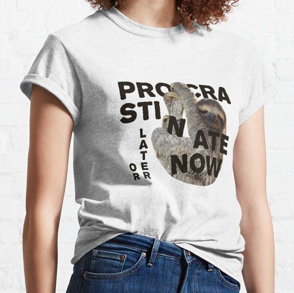 Procrastinate Now Classic T-Shirt