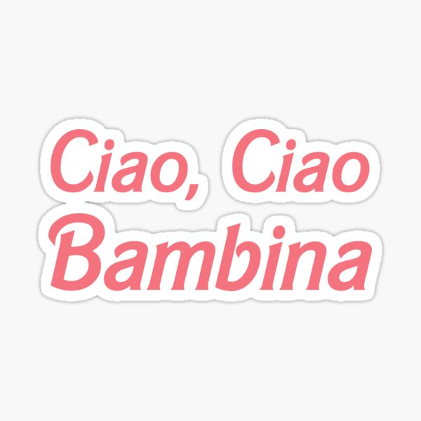 But for now, ciao. Sticker