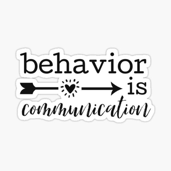 behavior is communication Sticker