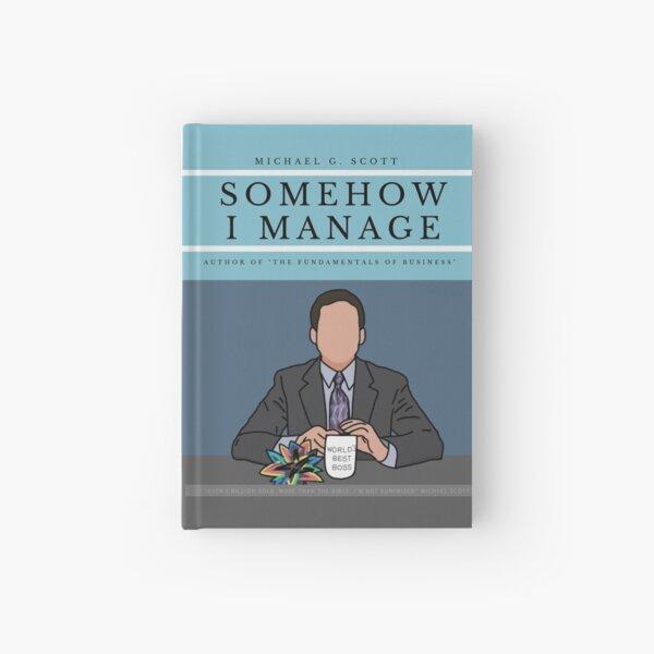 MICHAEL G. SCOTT - SOMEHOW I MANAGE Hardcover Journal