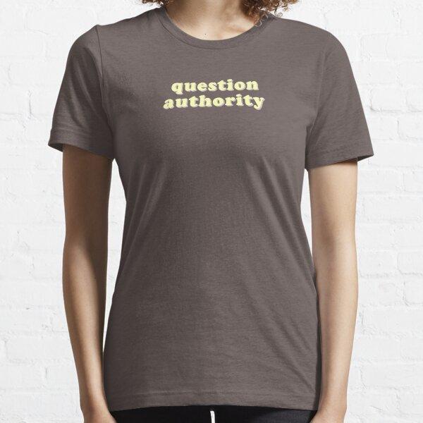 Cuestiona a la autoridad Camiseta esencial