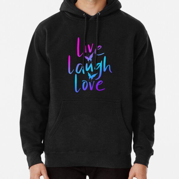 #LIVE LAUGH LOVE Pullover Hoodie