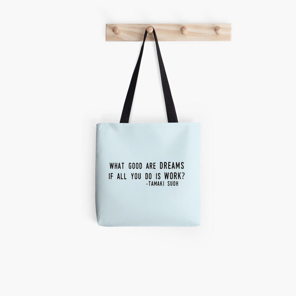 """""""What Good are Dreams"""" Tote Bag"""