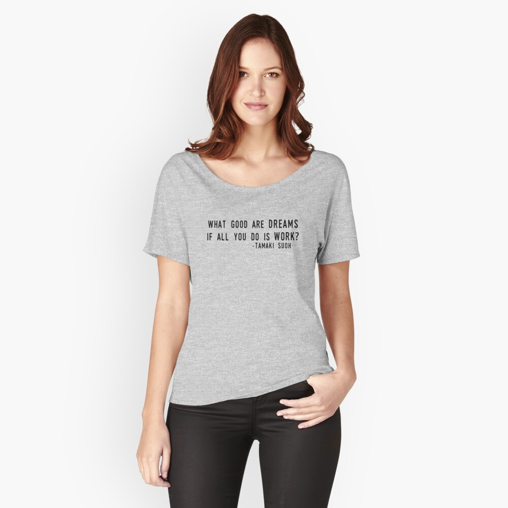 """""""What Good are Dreams"""" Relaxed Fit T-Shirt"""