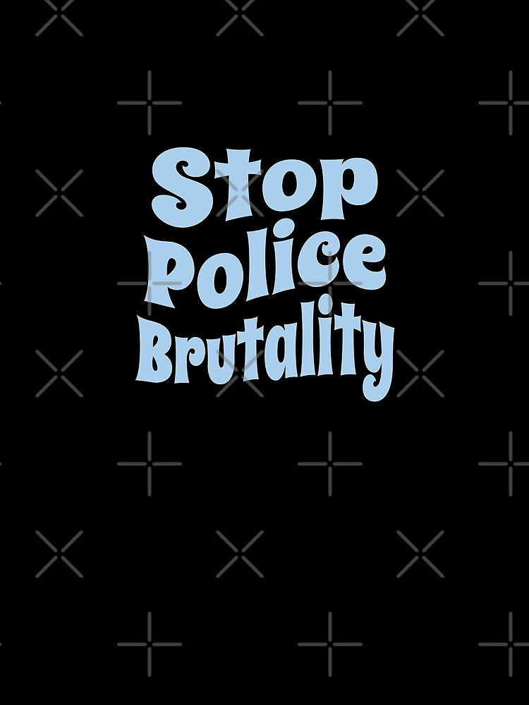 Stop Police Brutality (Inspirational and Motivational Political Quote • Vintage Classic 70's Look) by SassyClassyMe