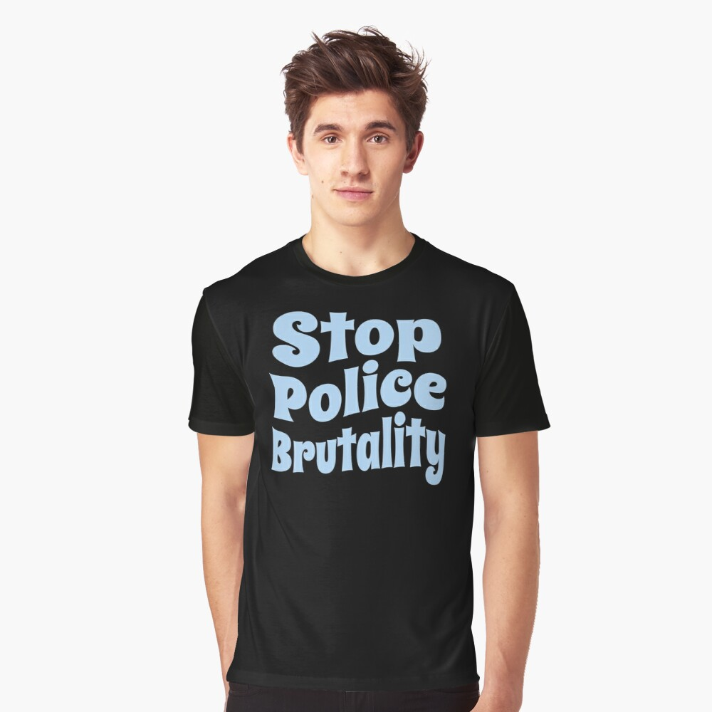 Stop Police Brutality (Inspirational and Motivational Political Quote • Vintage Classic 70's Look) Graphic T-Shirt