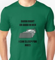 Damn Right I'm Good In Bed ... T-Shirt