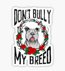 DON'T BULLY MY BREED V3 Sticker