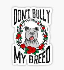 DON'T BULLY MY BREED V3 Sticker