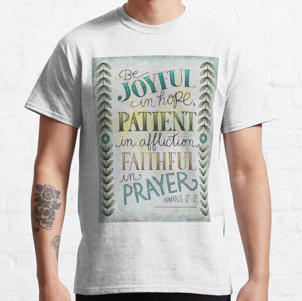 Be Joyful in Hope. Romans 12:12 Bible Verse Classic T-Shirt