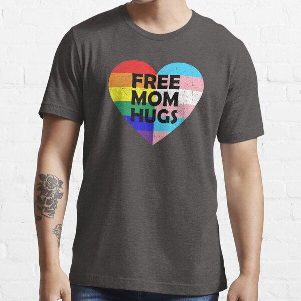 Free Mom Hugs Essential T-Shirt