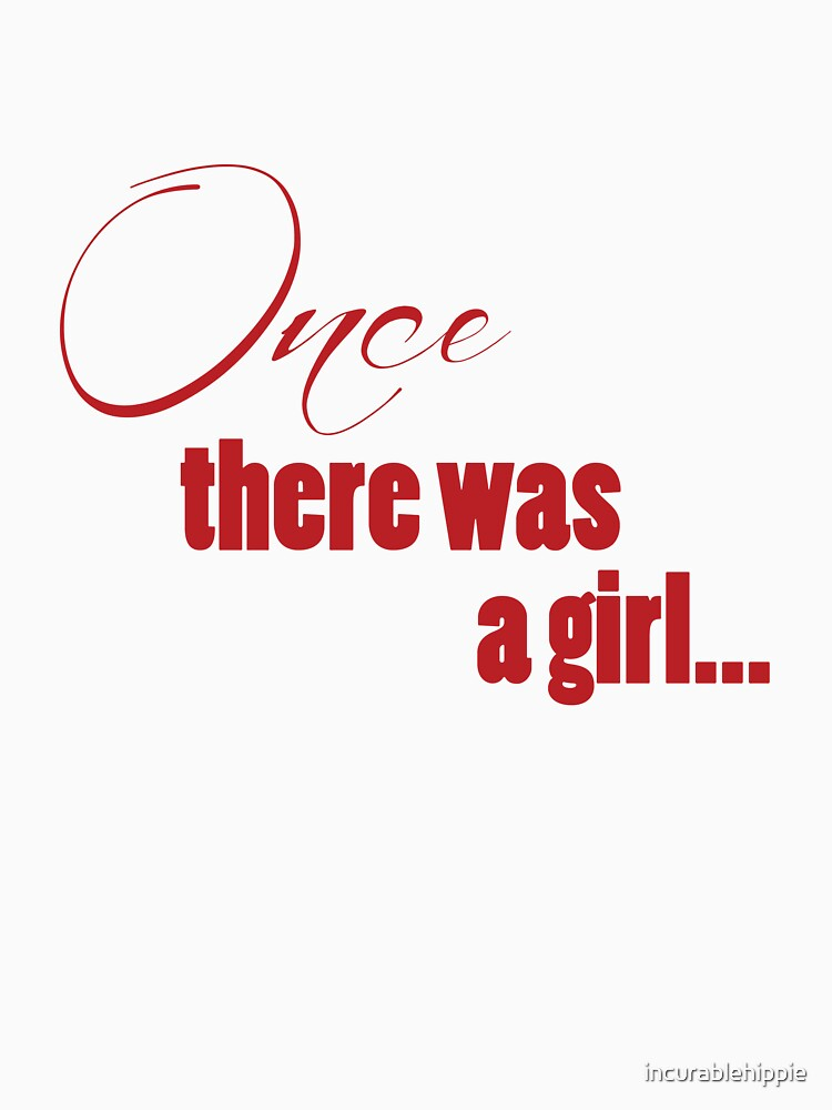 Once There Was A Girl by incurablehippie