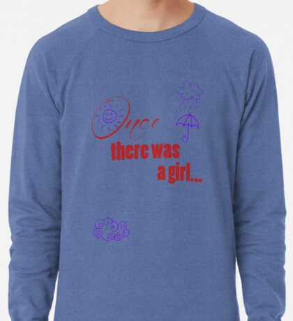 Once There Was A Girl - Embellished with Weather  Lightweight Sweatshirt