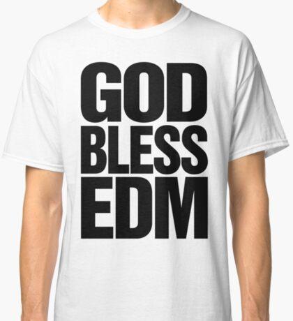 God Bless EDM (Electronic Dance Music) [black] Classic T-Shirt