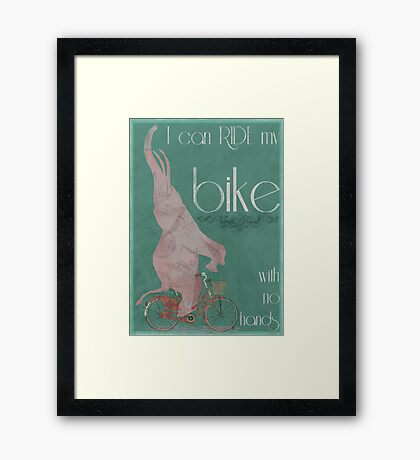 I Can Ride My Bike With No Hands Framed Print