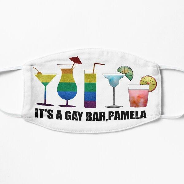 It's a gay bar, Pamela Flat Mask